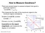 how to measure goodness
