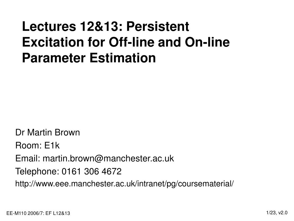 lectures 12 13 persistent excitation for off line and on line parameter estimation l.