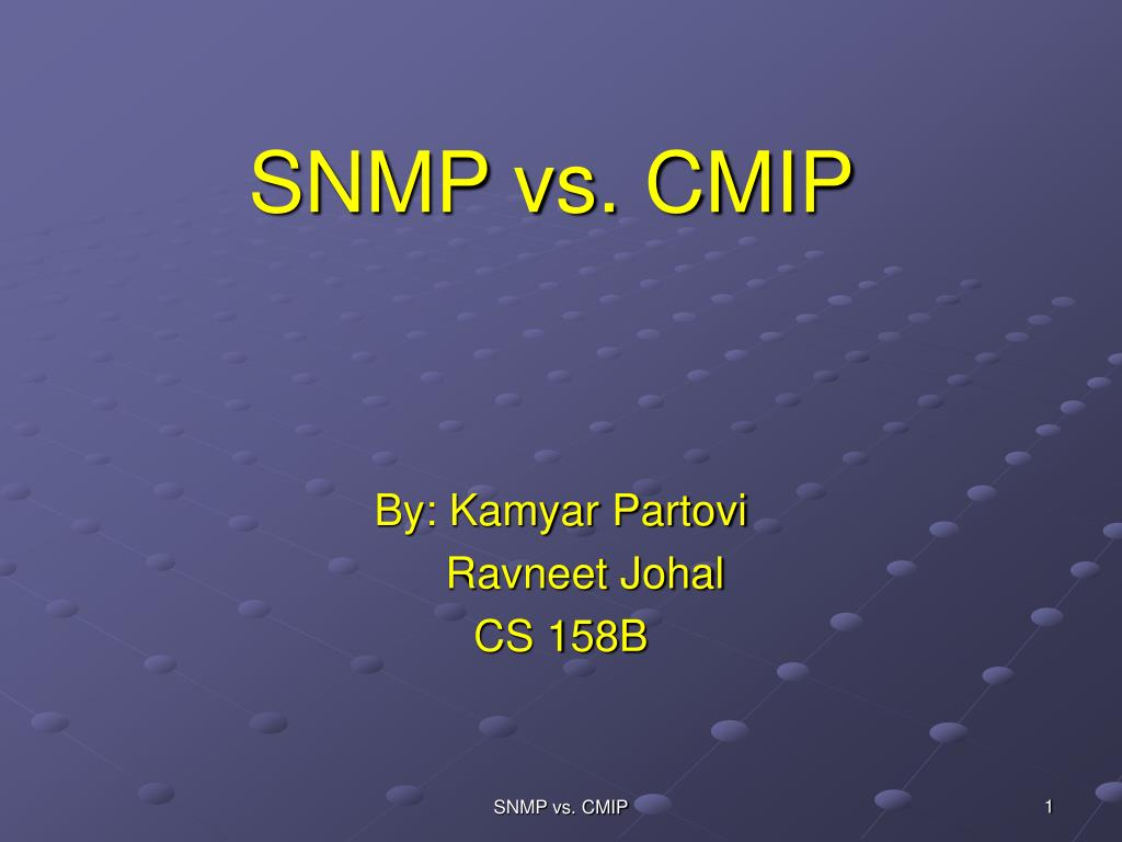 cmip vs snmp network management A study of web-based snmp network management with a simple java applet network monitoring tool cmip common management information protocol.