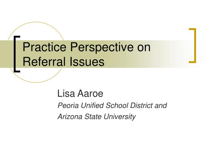 practice perspective on referral issues n.
