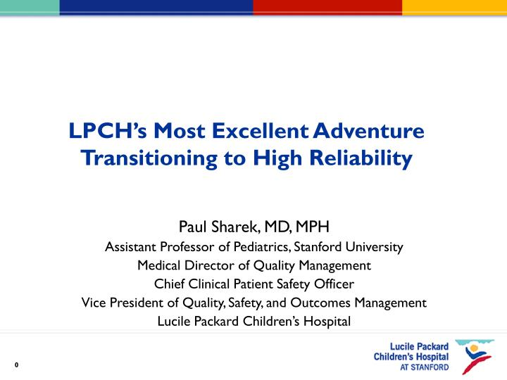 lpch s most excellent adventure transitioning to high reliability n.