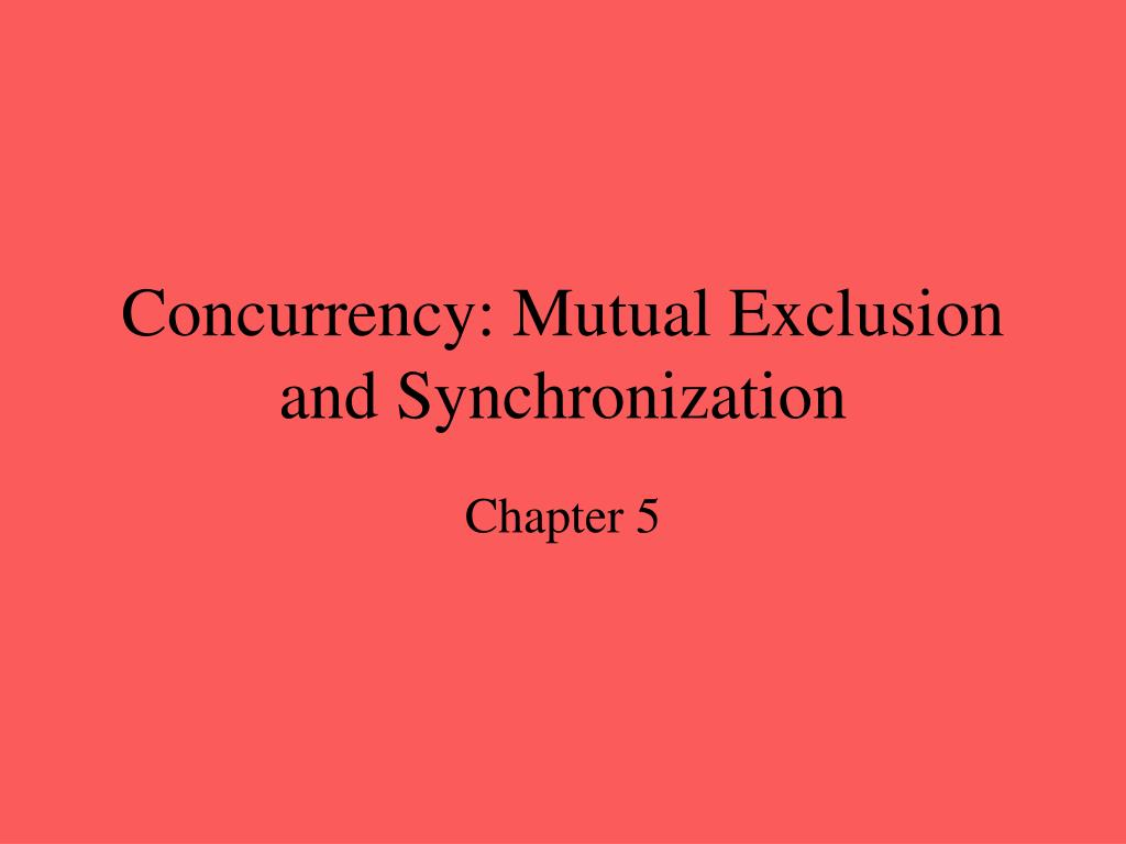 concurrency mutual exclusion and synchronization l.