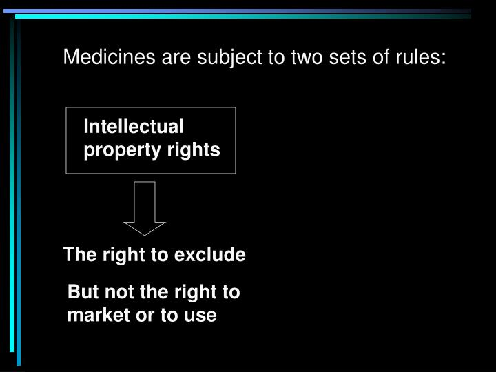 Medicines are subject to two sets of rules: