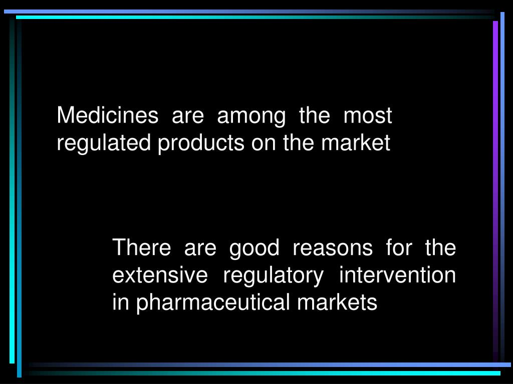 Medicines are among the most regulated products on the market