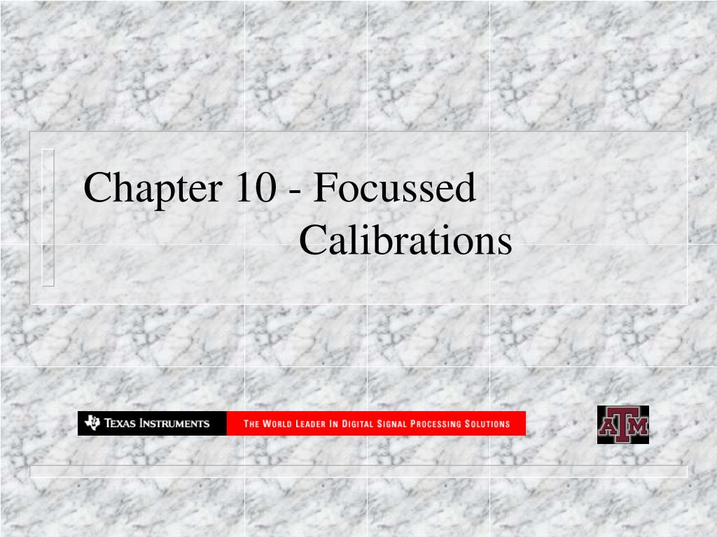 Chapter 10 - Focussed Calibrations