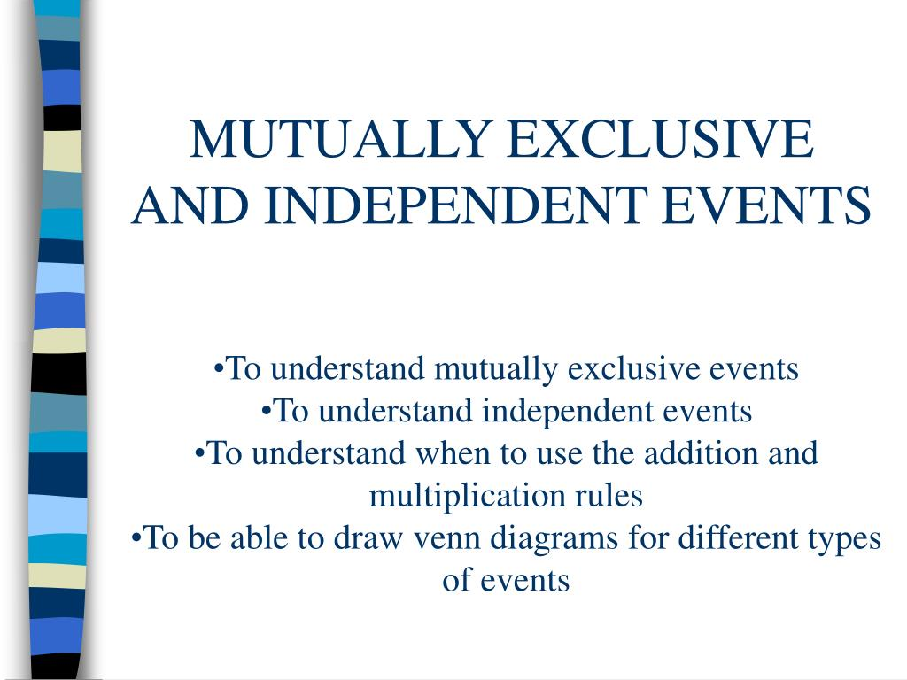 Ppt mutually exclusive and independent events powerpoint ppt mutually exclusive and independent events powerpoint presentation id313705 pooptronica