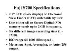 fuji s700 specifications