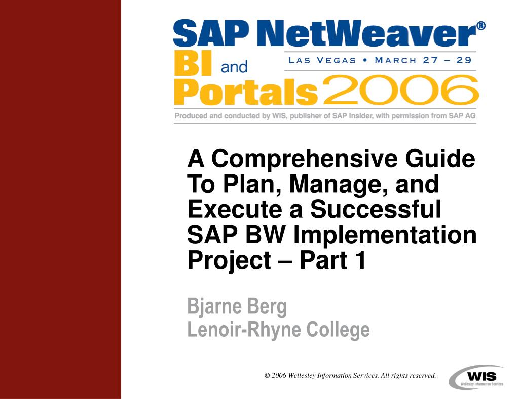 a comprehensive guide to plan manage and execute a successful sap bw implementation project part 1 l.