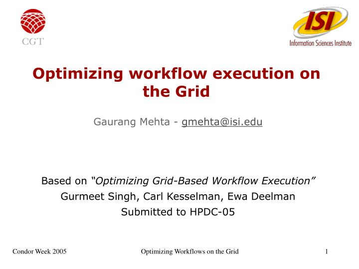 optimizing workflow execution on the grid n.