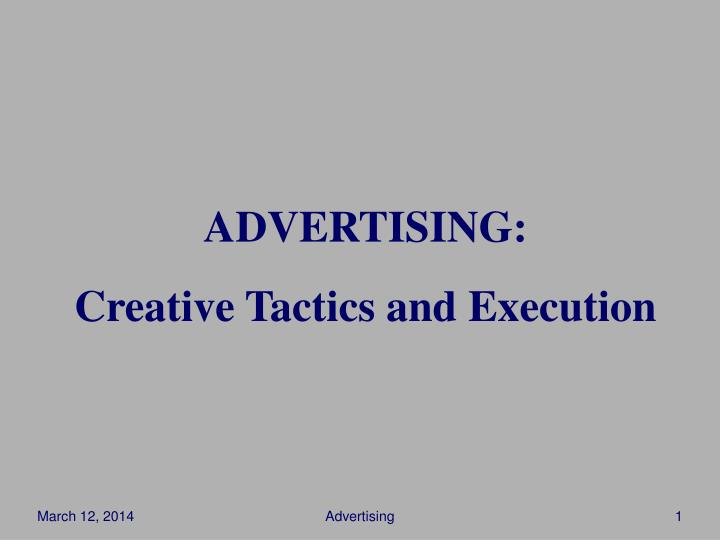 advertising creative tactics and execution n.