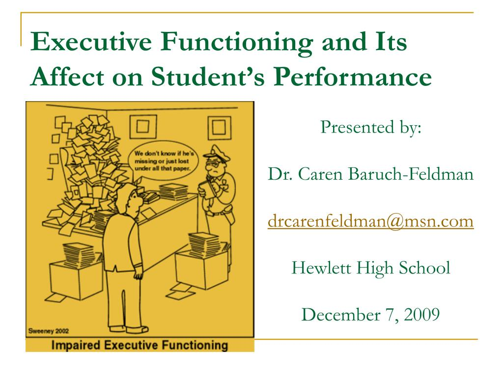 executive functioning and its affect on student s performance l.