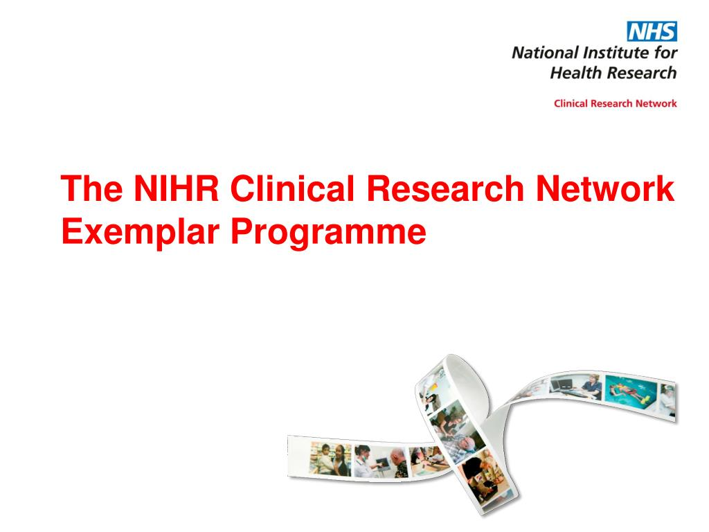 The NIHR Clinical Research Network Exemplar Programme
