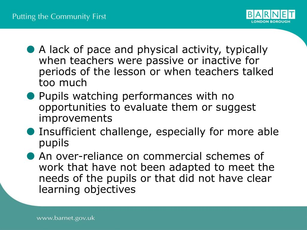 A lack of pace and physical activity, typically when teachers were passive or inactive for periods of the lesson or when teachers talked too much