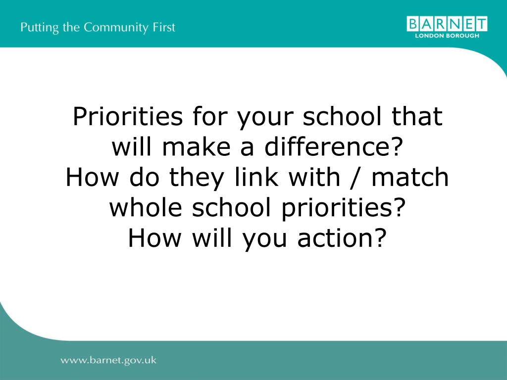 Priorities for your school that will make a difference?