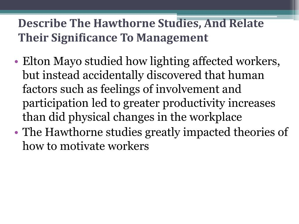 Describe The Hawthorne Studies, And Relate Their Significance To Management