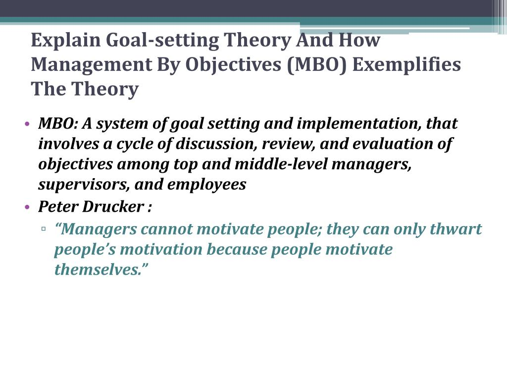 Explain Goal-setting Theory And How Management By Objectives (MBO) Exemplifies The Theory