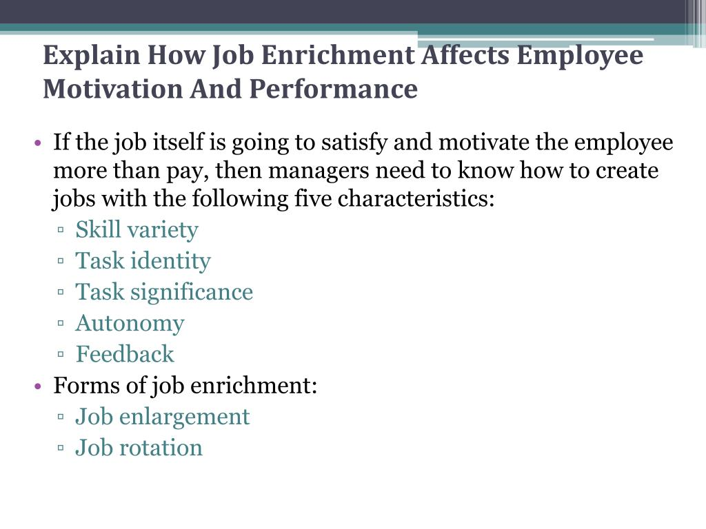 Explain How Job Enrichment Affects Employee Motivation And Performance