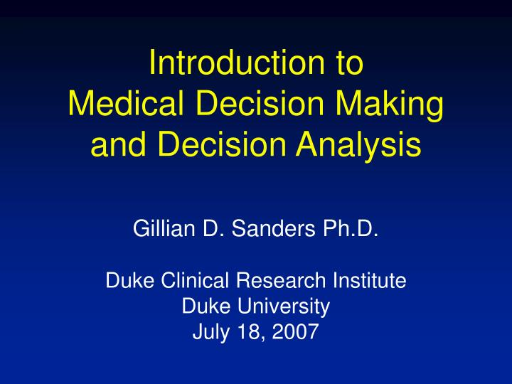 introduction to medical decision making and decision analysis n.