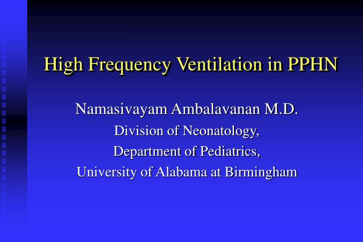 High frequency ventilation in pphn