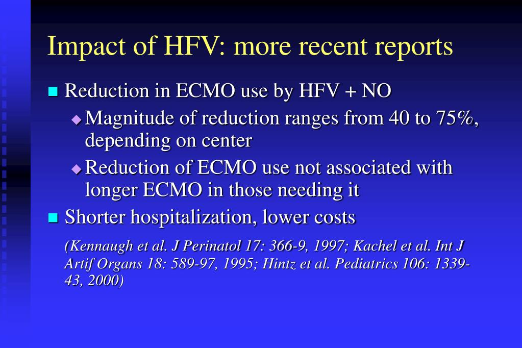 Impact of HFV: more recent reports