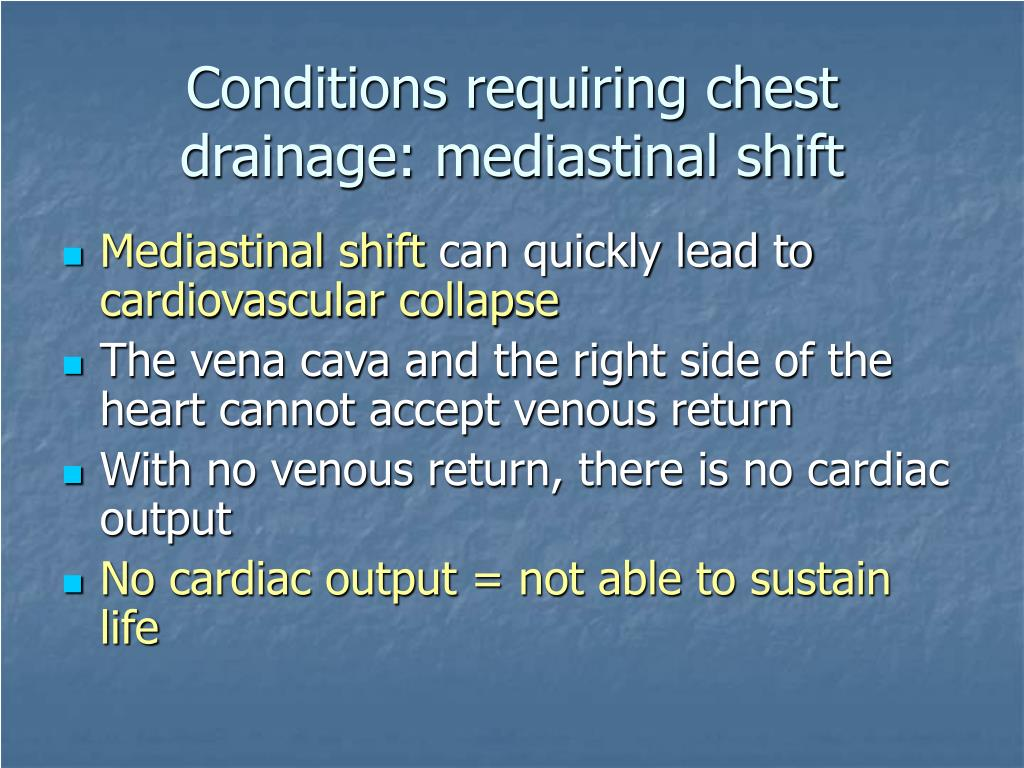 Conditions requiring chest drainage: mediastinal shift