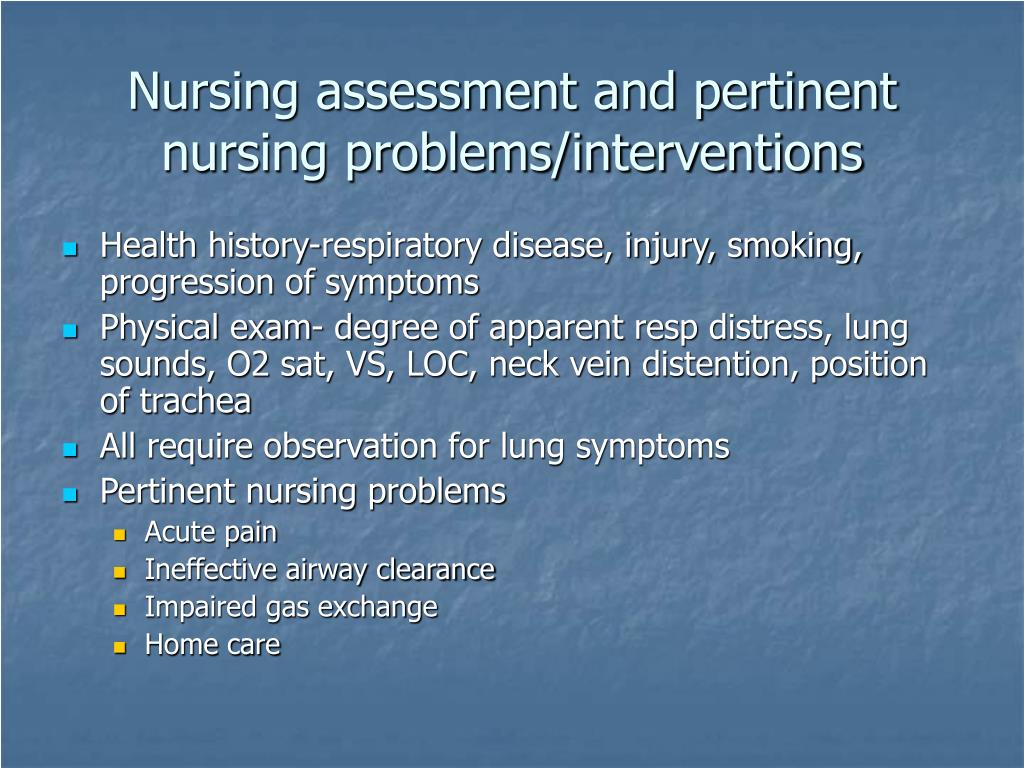 Nursing assessment and pertinent nursing problems/interventions