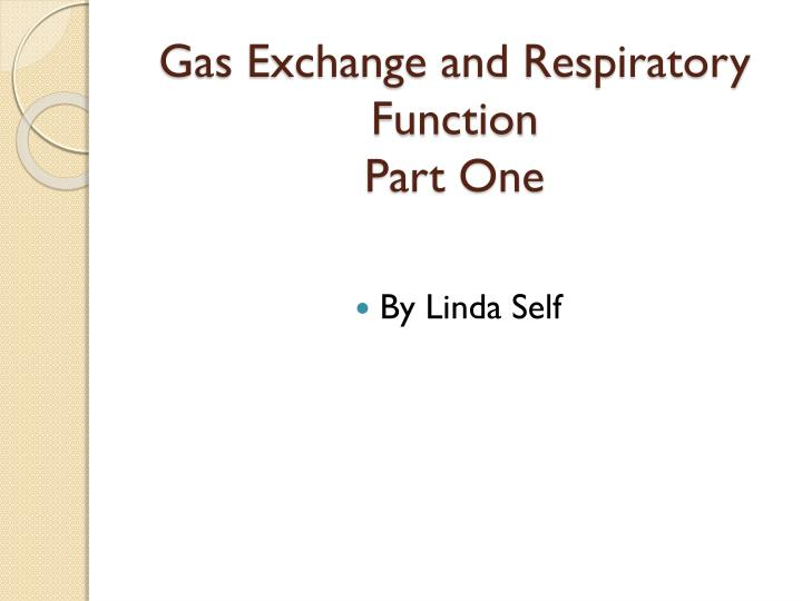 gas exchange and respiratory function part one n.