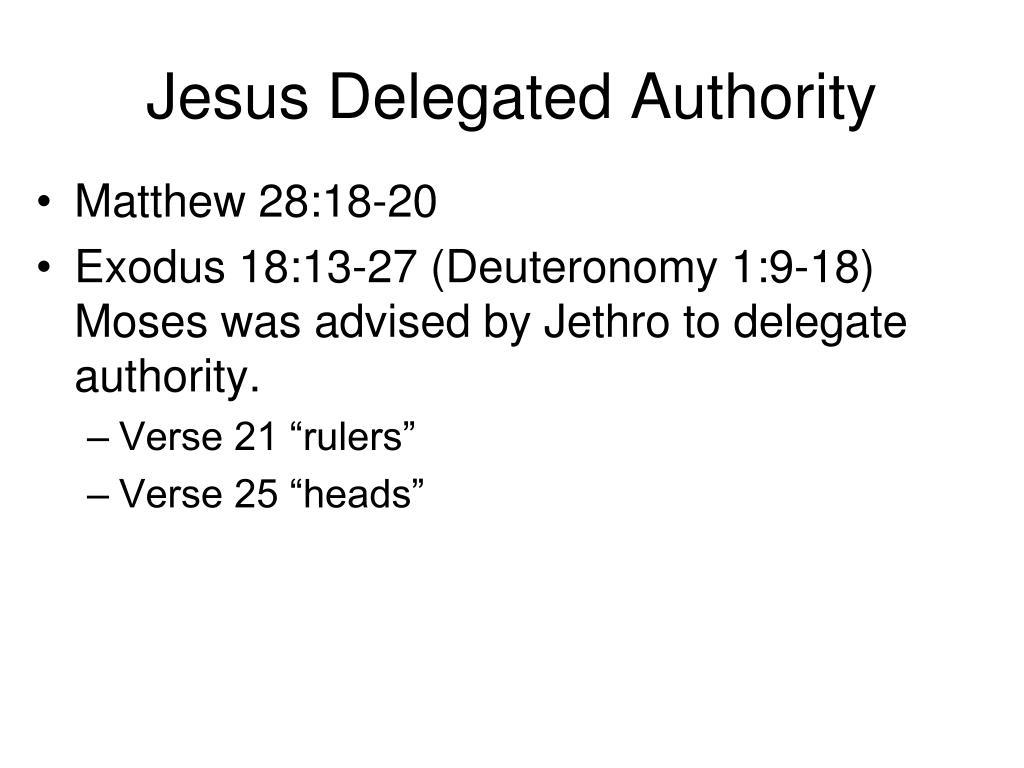 Jesus Delegated Authority