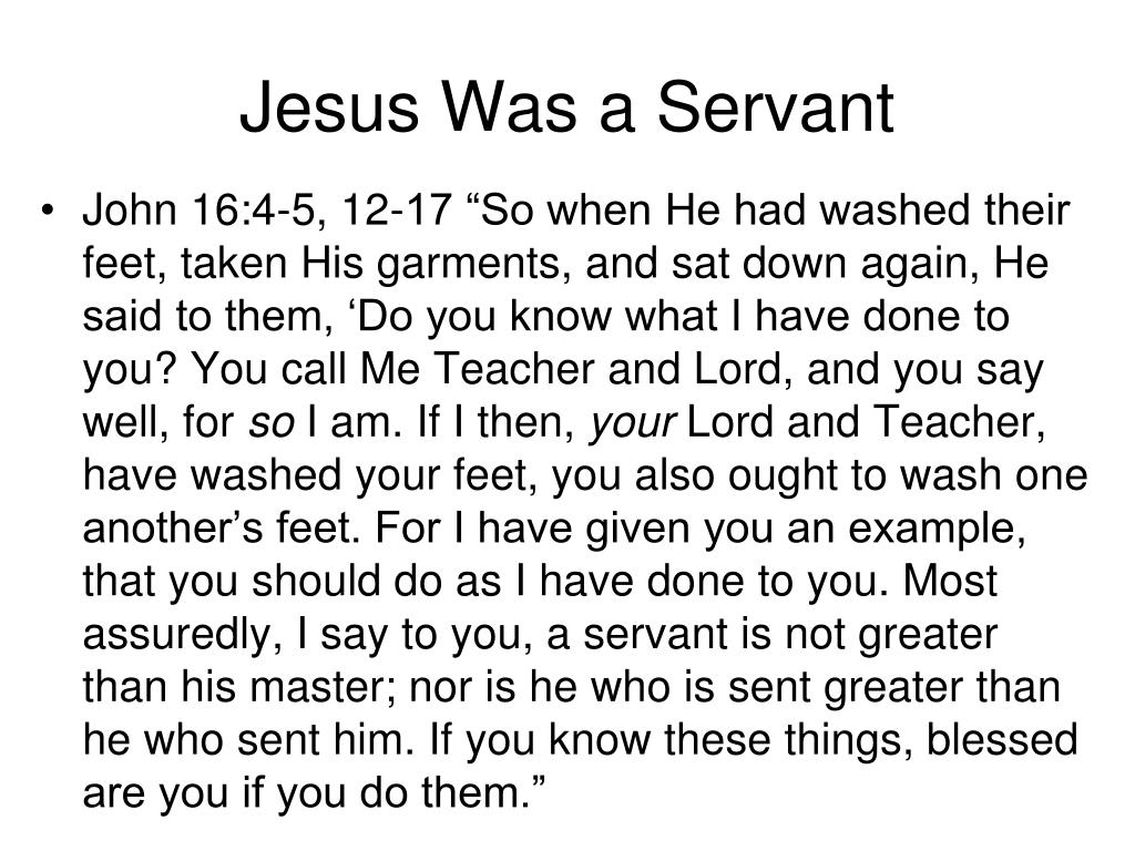 Jesus Was a Servant