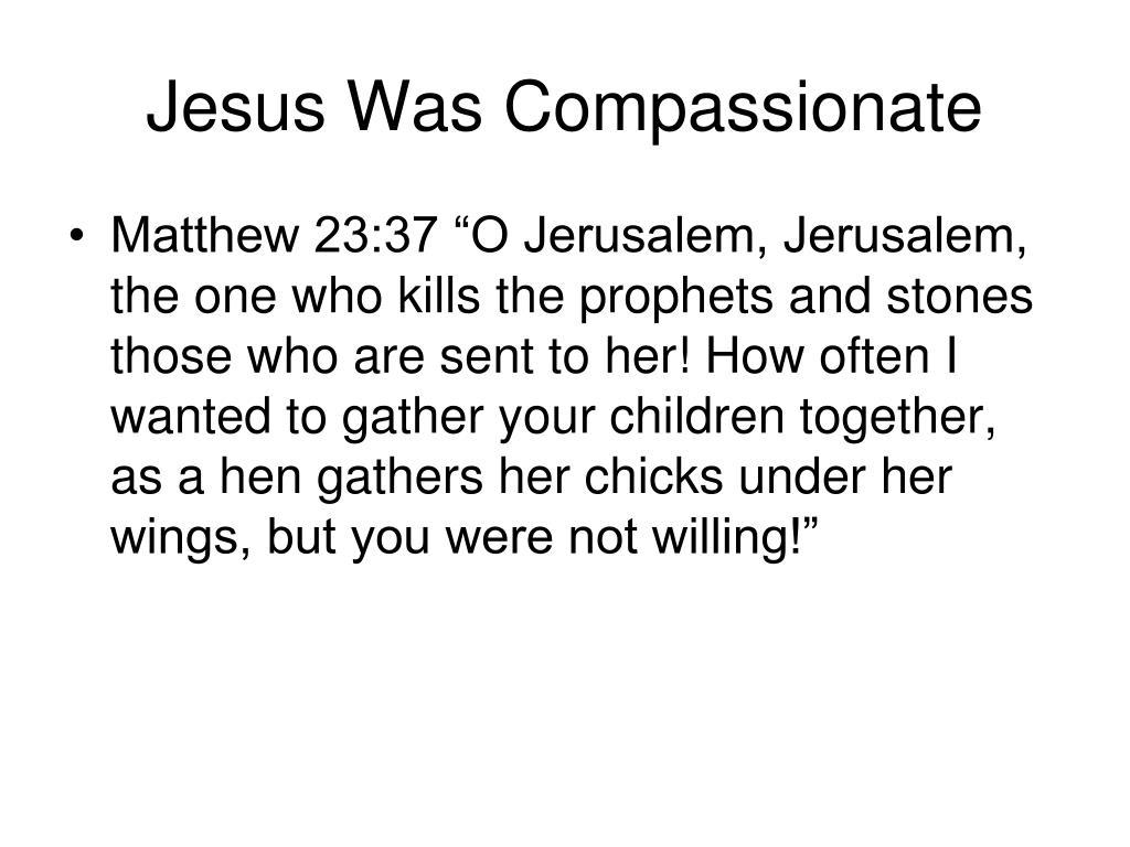 Jesus Was Compassionate
