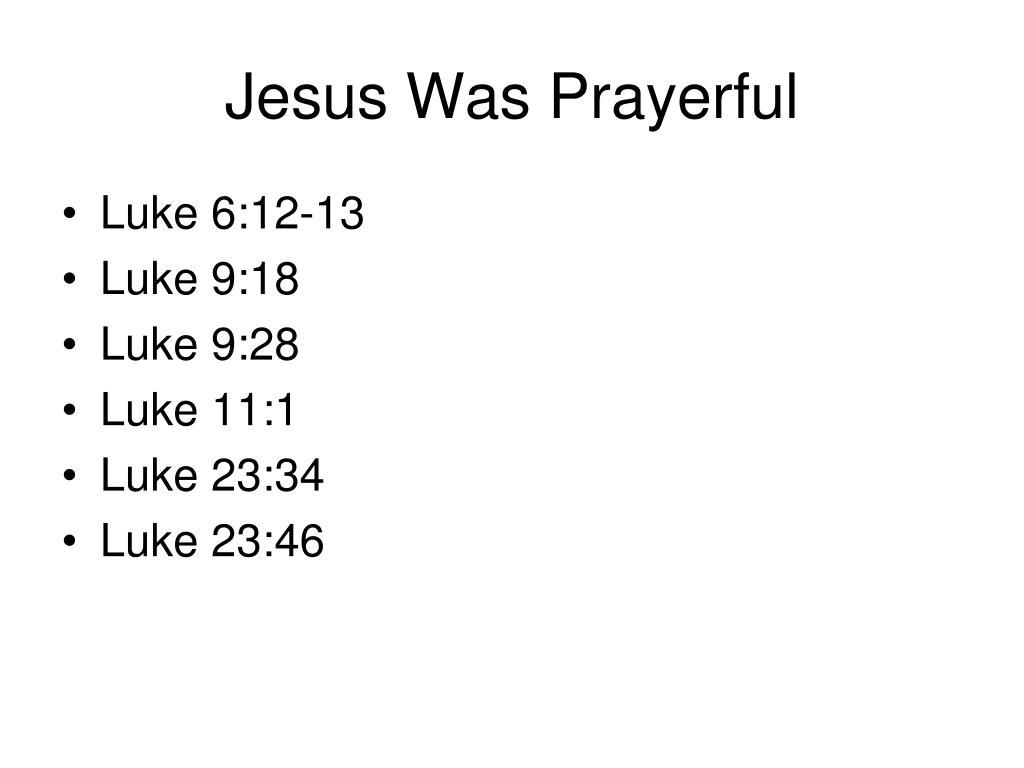 Jesus Was Prayerful