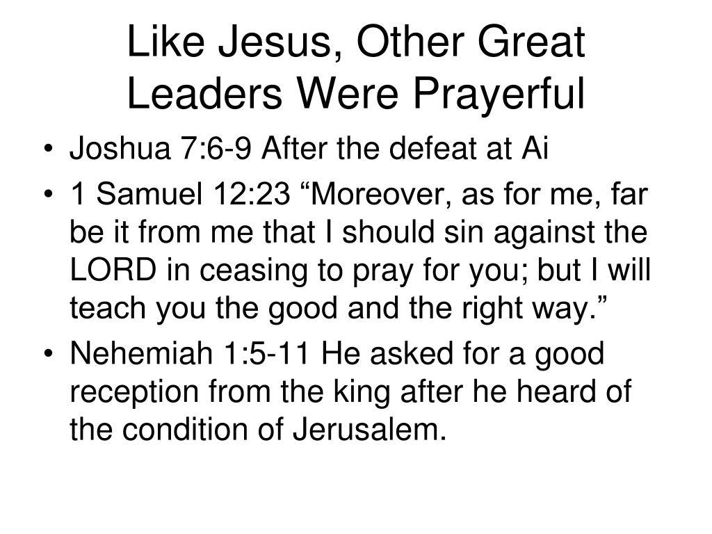 Like Jesus, Other Great Leaders Were Prayerful