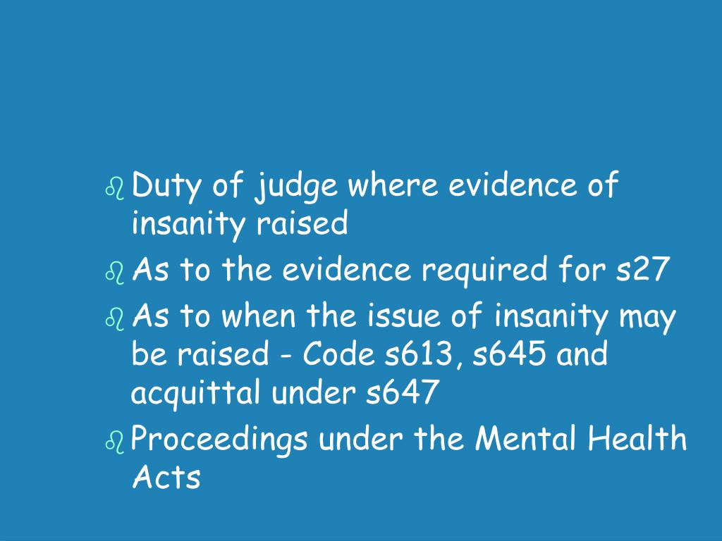 Duty of judge where evidence of insanity raised