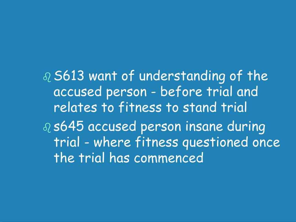 S613 want of understanding of the accused person - before trial and relates to fitness to stand trial
