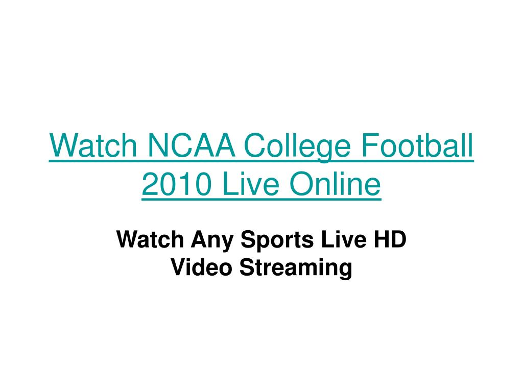 watch ncaa college football 2010 live online l.