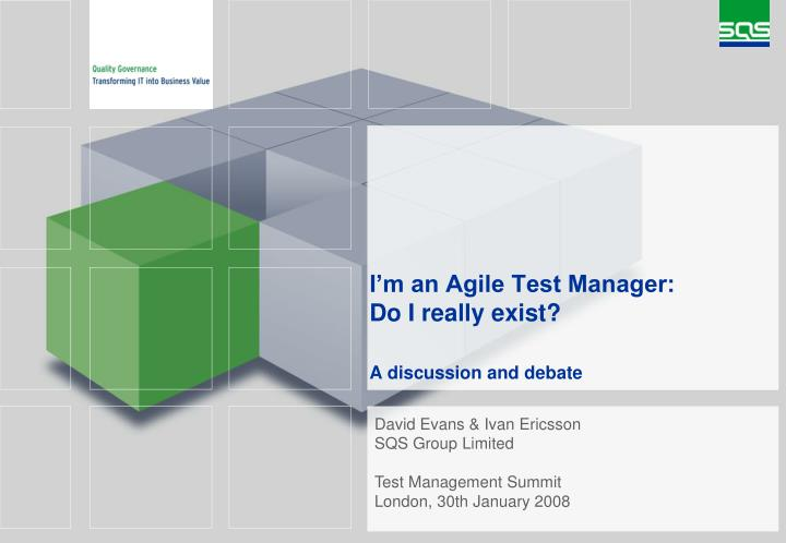i m an agile test manager do i really exist a discussion and debate n.