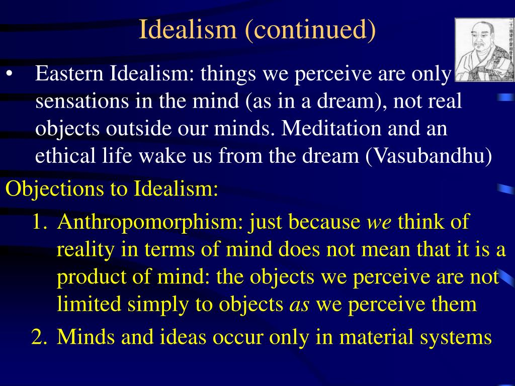 Idealism (continued)