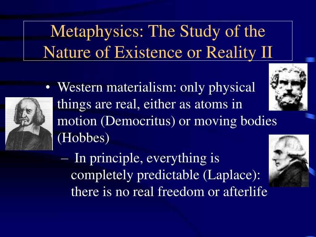 Metaphysics: The Study of the Nature of Existence or Reality II