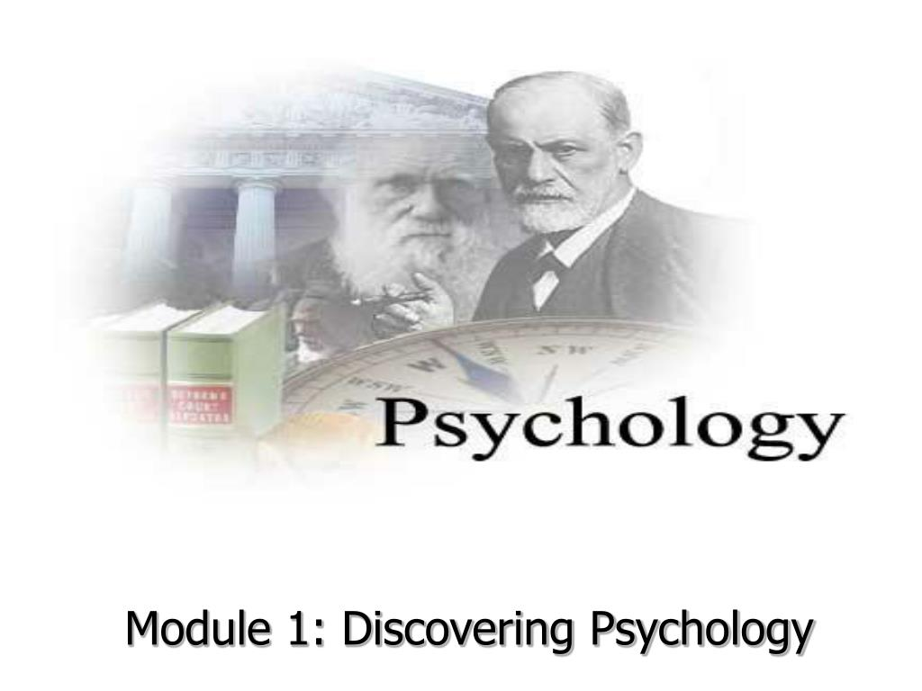 module 1 discovering psychology