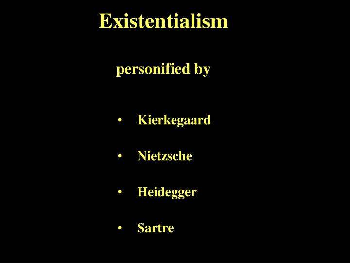 existentialism personified by n.