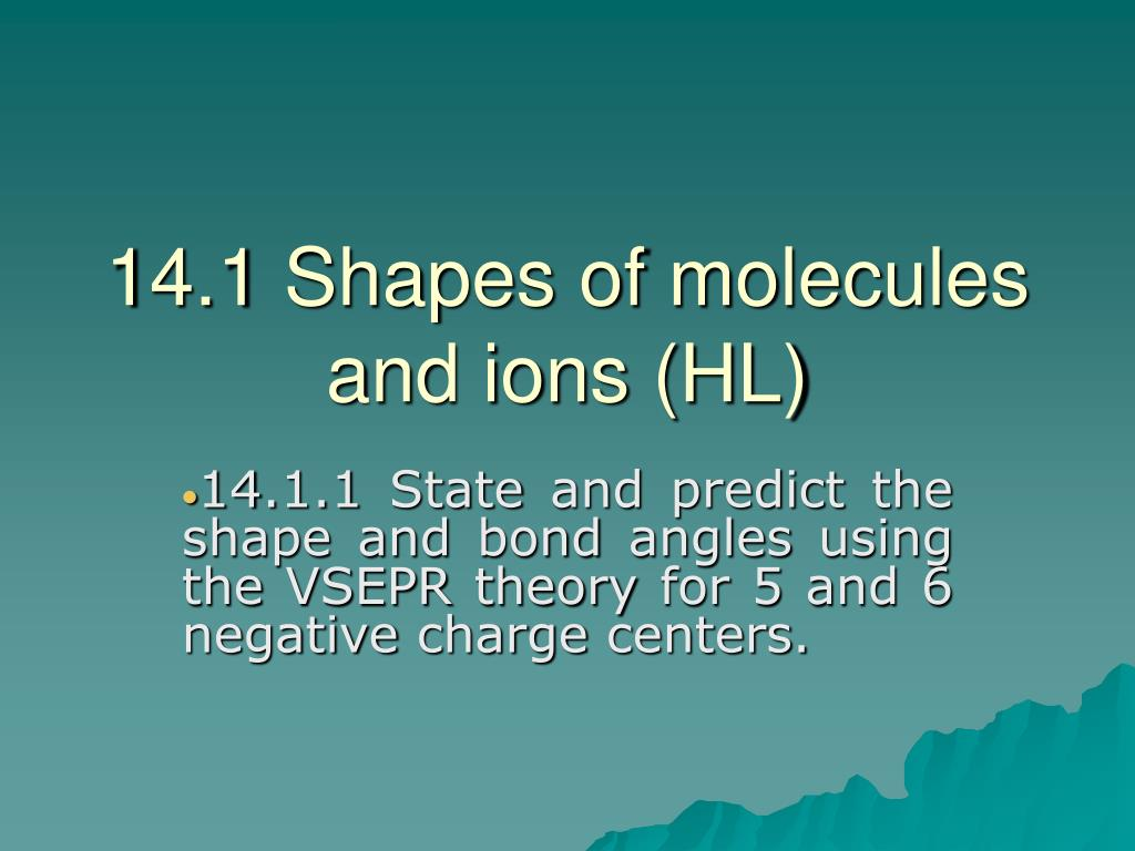 14 1 shapes of molecules and ions hl l.