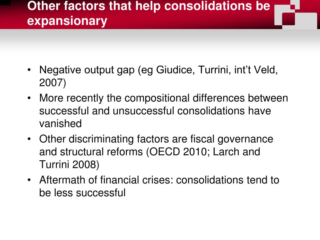 Other factors that help consolidations be expansionary