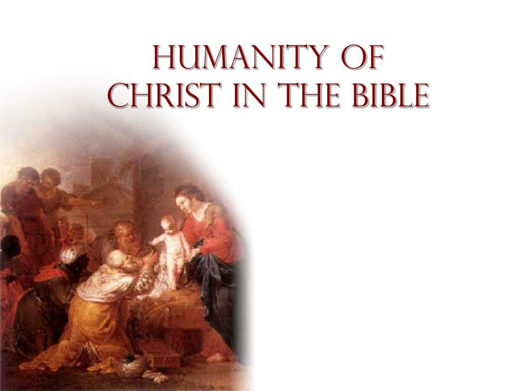 Humanity of Christ In the Bible