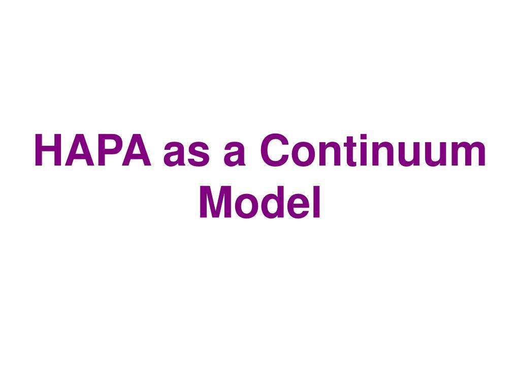 HAPA as a Continuum Model