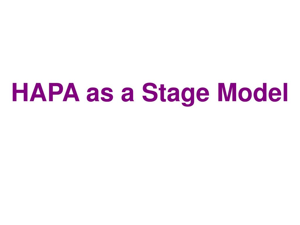HAPA as a Stage Model