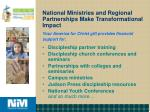 national ministries and regional partnerships make transformational impact31