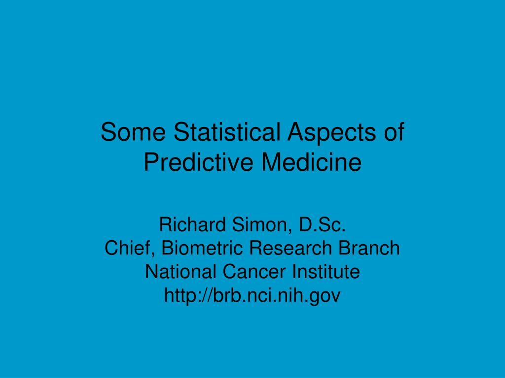some statistical aspects of predictive medicine l.