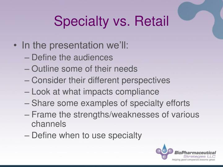 Specialty vs retail