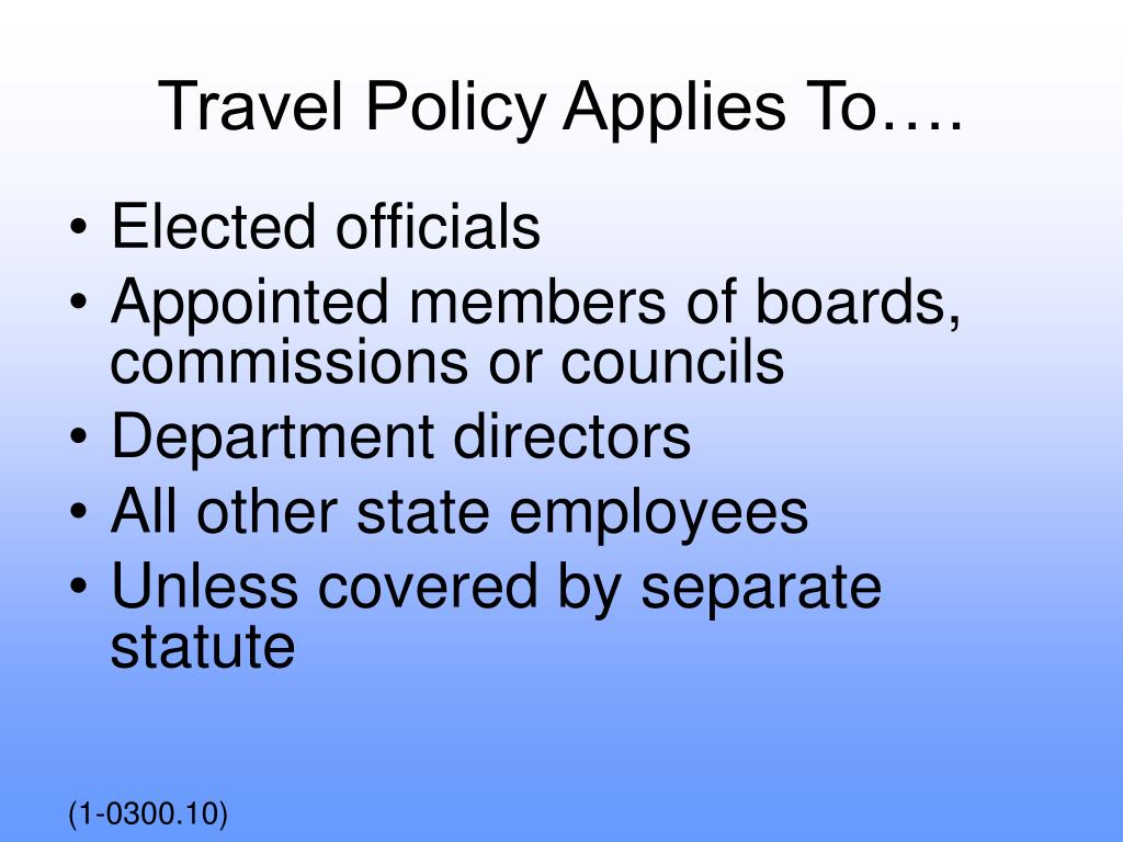 Travel Policy Applies To….
