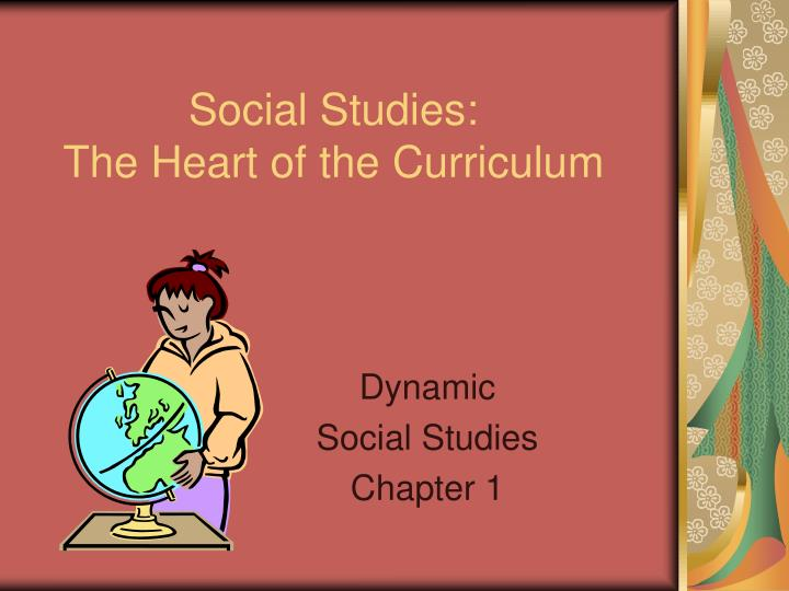 social studies the heart of the curriculum n.